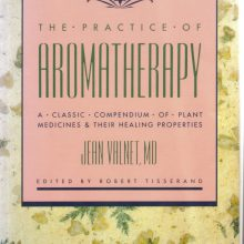 The practice of aromatherapy book by Jean Valnet, MD